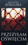 Krystyna Żywulska • Przeżyłam Oświęcim
