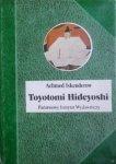 Achmed Iskenderow • Toyotomi Hideyoshi