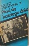 Tadeusz Kwiatkowski • Płaci się każdego dnia