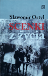 Sławomir Ortyl • Scenki z życia