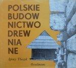 Ignacy Tłoczek • Polskie budownictwo drewniane
