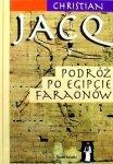 Christian Jacq • Podróż po Egipcie faraonów