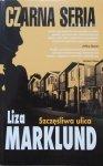 Lisa Marklund • Szczęśliwa ulica [Czarna seria]