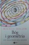 Michał Heller • Bóg i geometria. Gdy przestrzeń była Bogiem [dedykacja autora]