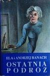 Andrzej Banach, Ella Banach • Ostatnia podróż