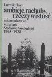 Ludwik Hass • Ambicje, rachuby, rzeczywistość. Wolnomularstwo w Europie Środkowo-Wschodniej 1905-1928 [Masoneria]