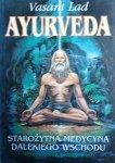 Vasant Lad • Ayurveda. Starożytna medycyna dalekiego wschodu