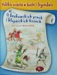Barbara Tylicka • O krakowskich psach i kleparskich kotach