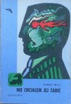 Karol Wilt • Nie chciałem jej zabić