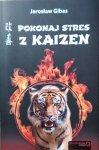 Jarosław Gibas • Pokonaj stres z Kaizen