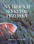 Na tropach sekretów przyrody • Reader's Digest