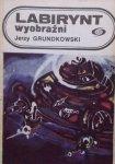 Jerzy Grundkowski • Labirynt wyobraźni