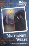 Brian Keaney • Nathaniel Wolfe i cmentarne opowieści