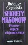 Tadeusz Cegielski • Sekrety masonów. Pierwszy stopień wtajemniczenia