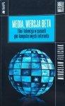 Mirosław Filiciak • Media, wersja beta. Film i telewizja w czasach gier komputerowych i internetu