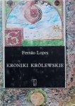 Fernao Lopes • Kroniki królewskie