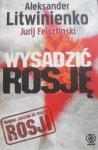 Aleksander Litwinienko, Jurij Felsztinski • Wysadzić Rosję