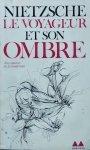 Friedrich Nietzsche • Le Voyageur Et Son Ombre