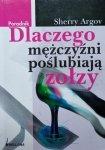 Sherry Argov • Dlaczego mężczyźni poślubiają zołzy