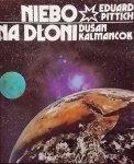 Eduard Pittich, Dusan Kalmancok • Niebo na dłoni