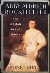 Bernice Kert • Abby Aldrich Rockefeller. The Woman In The Family