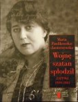 Maria Pawlikowska-Jasnorzewska • Wojnę szatan spłodził. Zapiski 1939-1945
