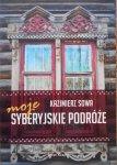 Kazimiera Sowa • Moje syberyjskie podróże