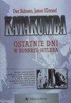 Uwe Bahnsen, James O'Donnel • Katakumba. Ostatnie dni w bunkrze Hitlera