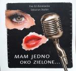 Ewa Gil Kołakowska, Sebastian Skalski • Mam jedno oko zielone