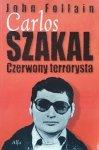 John Follain • Carlos Szakal. Czerwony terrorysta