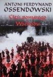 Antoni Ferdynand Ossendowski • Cień ponurego Wschodu
