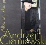 Andrzej Cierniewski • Albo on, albo ja • CD