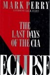 Mark Perry • Eclipse: The Last Days Of The CIA