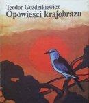 Teodor Goździkiewicz • Opowieści krajobrazu