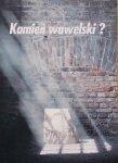 Wacław Wantuch • Kamień wawelski ?