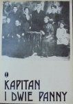 Kapitan i dwie panny • Krakowskie pamiętniki z XIX wieku