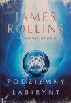 James Rollins • Podziemny labirynt