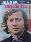 Wojciech Majewski • Marek Grechuta. Portret artysty