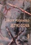 Jacek Podsiadło • Języki ognia