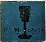 Polskie szkło do połowy 19 wieku