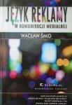 Wacław Smid • Język reklamy w komunikacji medialnej