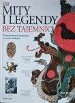 Philip Neil • Mity i legendy bez tajemnic