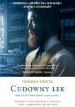 Thomas Goetz • Cudowny lek. Robert Koch, Ludwik Pasteur i prątki gruźlicy