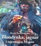 Beata Pawlikowska • Blondynka, jaguar i tajemnica Majów