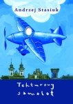 Andrzej Stasiuk • Tekturowy samolot