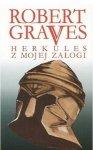 Robert Graves • Herkules z mojej załogi
