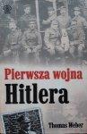 Thomas Weber • Pierwsza wojna Hitlera