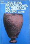 Jerzy Gąssowski • Kultura pradziejowa na Ziemiach Polski. Zarys
