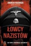 Andrew Nagorski • Łowcy nazistów. Na tropie zbrodniarzy wojennych