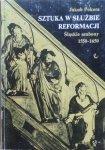 Jakub Pokora • Sztuka w służbie Reformacji. Śląskie ambony 1550-1650